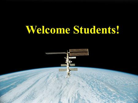 Welcome Students!. Storyline The people of Earth have destroyed the ozone layer! Now the Earth is heating very rapidly and it will soon be uninhabitable!