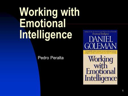 1 Working with Emotional Intelligence Pedro Peralta.
