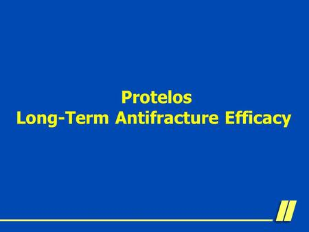 Protelos Long-Term Antifracture Efficacy. Protelos Vertebral Antifracture Efficacy over 4 years in SOTI Favors Protelos  RR P
