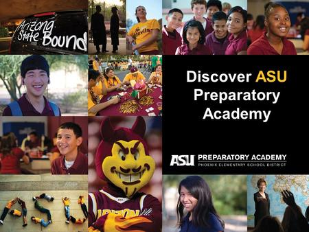 Discover ASU Preparatory Academy. Start your Future Today.