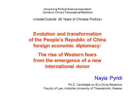 Evolution and transformation of the People's Republic of China foreign economic diplomacy: The rise of Western fears from the emergence of a new international.