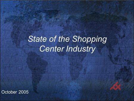 October 2005 State of the Shopping Center Industry.