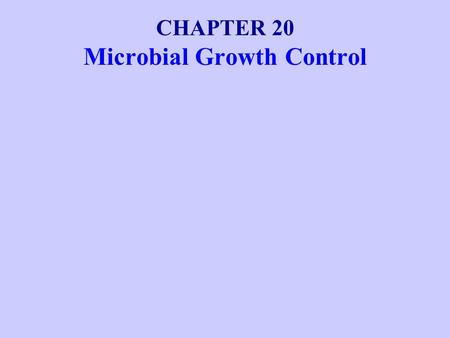 CHAPTER 20 Microbial Growth Control. Physical Antimicrobial Control Heat Sterilization Sterilization is the killing of all organisms, including viruses.