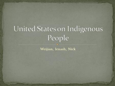 Weijian, Ienash, Nick. Native Americans in the United States are on Indigenous peoples from the regions of North America, including continental Untied.