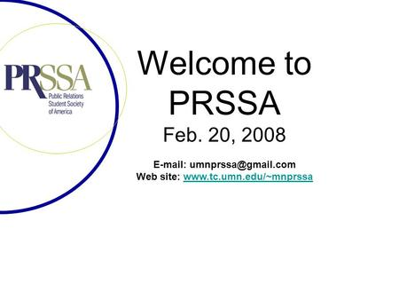 Welcome to PRSSA Feb. 20, 2008   Web site: