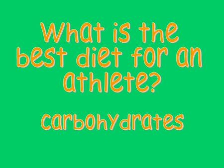 Are carbohydrates important for athletes? When starches or sugars are eaten, the body changes them all to glucose, the only form of carbohydrate used.