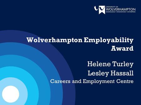 Wolverhampton Employability Award Helene Turley Lesley Hassall Careers and Employment Centre.