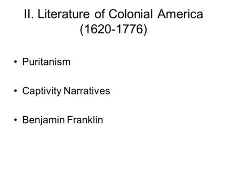 II. Literature of Colonial America ( )