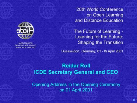 20th World Conference on Open Learning and Distance Education The Future of Learning - Learning for the Future: Shaping the Transition Duesseldorf, Germany,