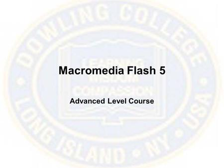 Macromedia Flash 5 Advanced Level Course. Using Actions Toolbox ListActions List Parameters area Add/Delete a StatementMove Action Up/Down Expand/Collapse.