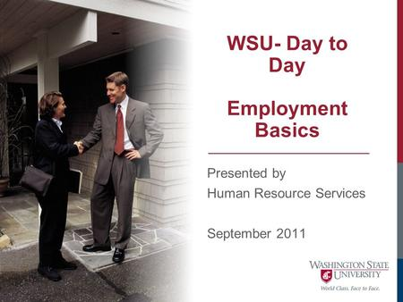 WSU- Day to Day Employment Basics Presented by Human Resource Services September 2011.