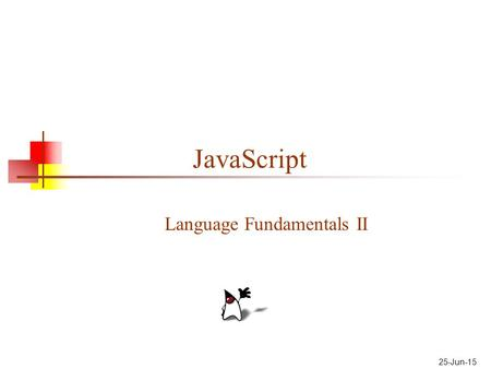 25-Jun-15 JavaScript Language Fundamentals II. 2 Exception handling, I Exception handling in JavaScript is almost the same as in Java throw expression.