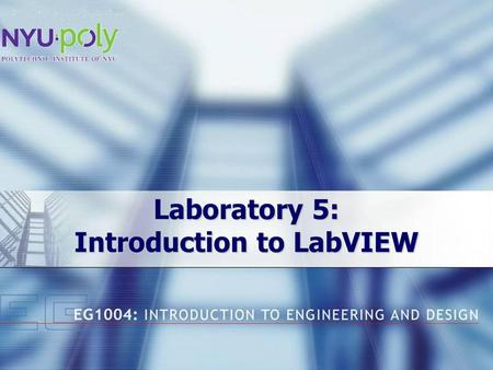 Laboratory 5: Introduction to LabVIEW. Overview Objectives Background Materials Procedure Report / Presentation Closing.