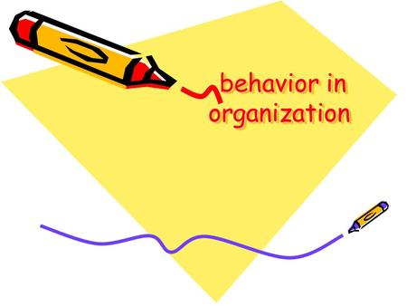 Behavior in organization. Sociology and social psychology Field of organizational behavior psychology communication Political science Management science.
