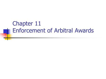 Chapter 11 Enforcement of Arbitral Awards. Remedies for Int ' s Awards Set aside ( 撤销) Refusing enforcement (拒绝执行) General principle: National courts.