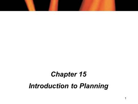 1 Chapter 15 Introduction to Planning. 2 Chapter 15 Contents l Planning as Search l Situation Calculus l The Frame Problem l Means-Ends Analysis l The.