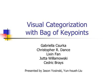 visual categorization with bag of keypoints Citeseerx - scientific documents that cite the following paper: visual categorization with bags of keypoints.