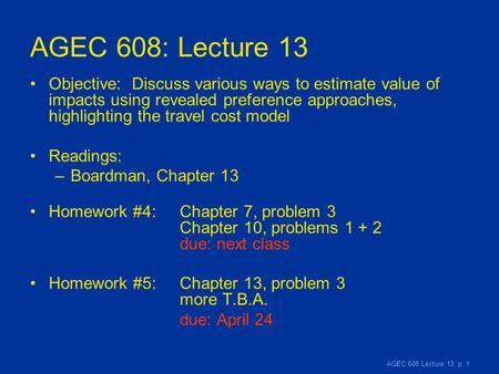 AGEC 608 Lecture 13, p. 1 AGEC 608: Lecture 13 Objective: Discuss various ways to estimate value of impacts using revealed preference approaches, highlighting.