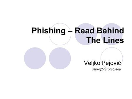 Phishing – Read Behind The Lines Veljko Pejović