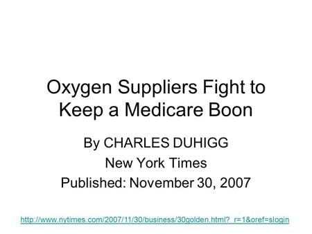 Oxygen Suppliers Fight to Keep a Medicare Boon By CHARLES DUHIGG New York Times Published: November 30, 2007