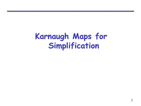 Karnaugh Maps for Simplification