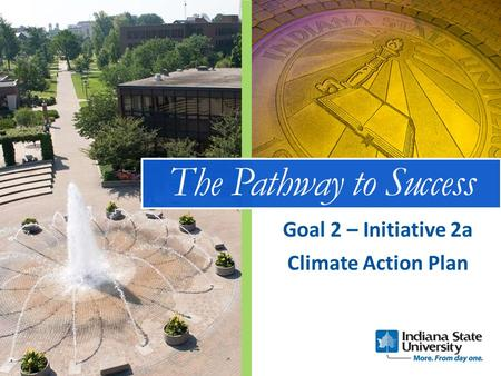 The Pathway to Success Climate Action Plan Goal 2 – Initiative 2a.