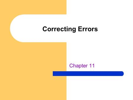 Correcting Errors Chapter 11. Types of Feedback Two types of performance information – Task intrinsic feedback (internal) Sources outside the body (exteroception)