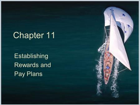 Chapter 11 Establishing Rewards and Pay Plans. Fundamentals of Human Resource Management, 10/e, DeCenzo/Robbins Chapter 11, slide 2 Introduction but the.
