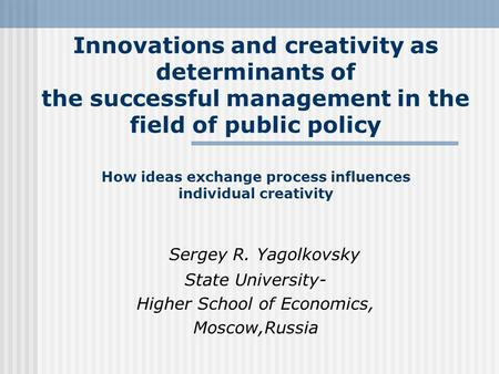 Innovations and creativity as determinants of the successful management in the field of public policy How ideas exchange process influences individual.