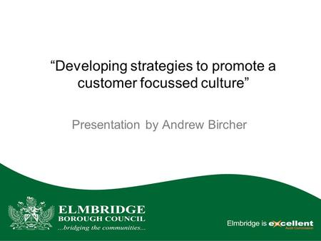 """Developing strategies to promote a customer focussed culture"" Presentation by Andrew Bircher."