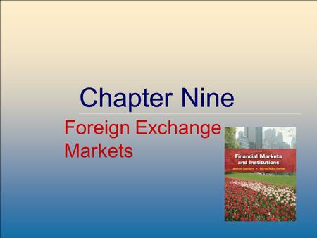©2009, The McGraw-Hill Companies, All Rights Reserved 8-1 McGraw-Hill/Irwin Chapter Nine <strong>Foreign</strong> <strong>Exchange</strong> <strong>Markets</strong>.