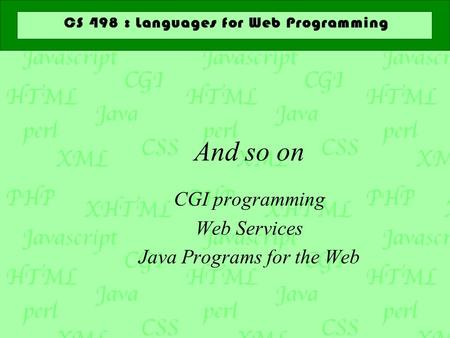And so on CGI programming Web Services Java Programs for the Web.