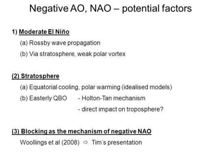 1) Moderate El Niño (a) Rossby wave propagation (b) Via stratosphere, weak polar vortex (2) Stratosphere (a) Equatorial cooling, polar warming (idealised.