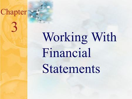 3.0 Chapter 3 Working With Financial Statements. 3.1 Key Concepts and Skills Know how to standardize financial statements for comparison purposes Know.