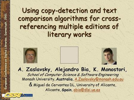 Using copy-detection and text comparison algorithms for cross- referencing multiple editions of literary works A. Zaslavsky, Alejandro Bia, K. Monostori,