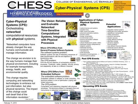 February 11, 2010 Center for Hybrid and Embedded Software Systems Cyber-Physical Systems (CPS): Orchestrating networked.