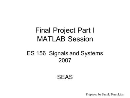 Final Project Part I MATLAB Session