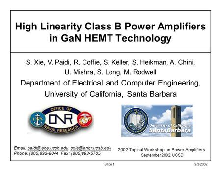 Slide 19/3/2002 S. Xie, V. Paidi, R. Coffie, S. Keller, S. Heikman, A. Chini, U. Mishra, S. Long, M. Rodwell Department of Electrical and Computer Engineering,