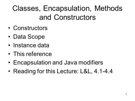 Classes, Encapsulation, Methods and Constructors