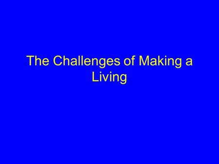 The Challenges of Making a Living. Learning Objectives 1.Review the levels of organization in living things, the importance of homeostasis, & how this.