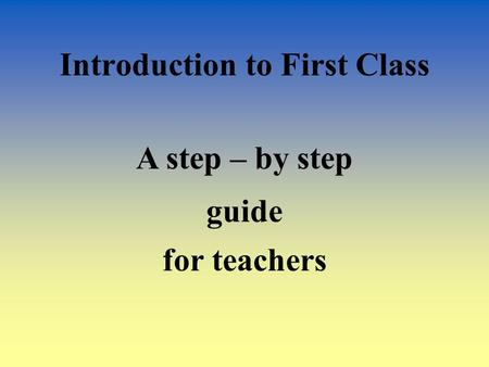 A step – by step Introduction to First Class guide for teachers.