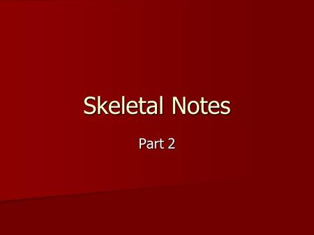 Skeletal Notes Part 2. Pathology of the Skeletal System Bursitis Bursitis(ber-SIGH-tis) Chondroma Chondroma(kon-DROH-mah) Inflammation of bursa caused.