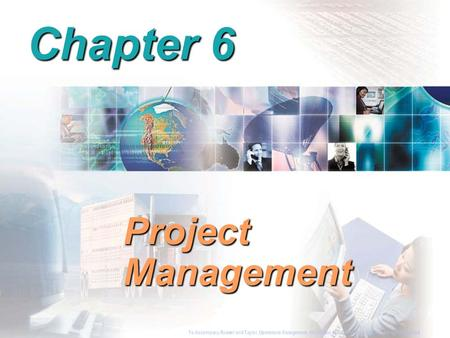 To Accompany Russell and Taylor, Operations Management, 4th Edition,  2003 Prentice-Hall, Inc. All rights reserved. Chapter 6 Project Management To Accompany.