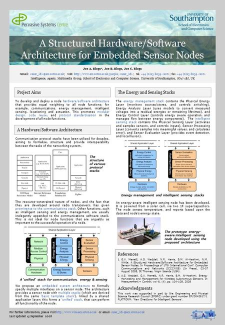 A Structured Hardware/Software Architecture for Embedded Sensor Nodes Joe A. Blogs*, Joe B. Blogs, Joe C. Blogs web: