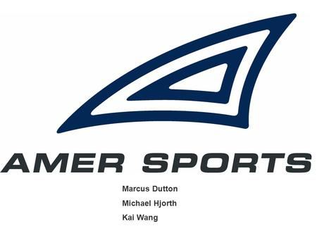 Marcus Dutton Michael Hjorth Kai Wang. History The company began life as a tobacco manufacturer and distributor, Amer-Tupakka, in 1950. In 1986 Amer established.