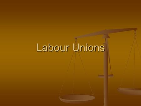 Labour Unions. What is it? An organization of workers that collectively promotes the interest of its member and negotiates with employers. An organization.