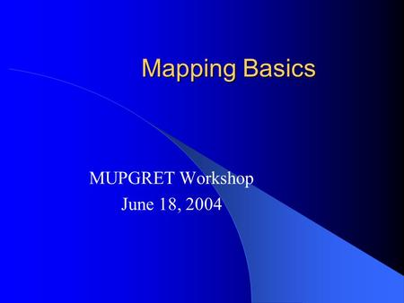 Mapping Basics MUPGRET Workshop June 18, 2004. Randomly Intermated P1 x P2  F1  SELF F2 12 3 4 5 6 7 …… One seed from each used for next generation.