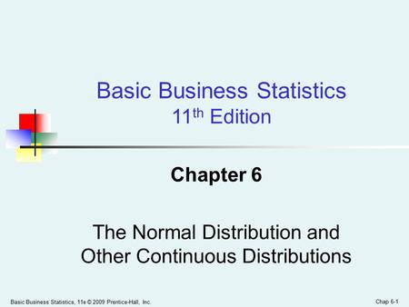 Chapter 6 The Normal Distribution and Other Continuous Distributions