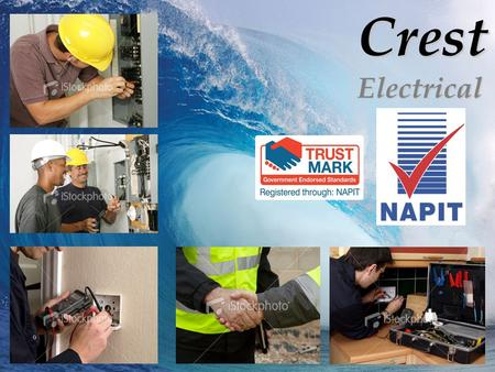 CrestElectrical. Periodic Inspection & Testing Fixed Electrical Installation Testing Fault Finding & Rectification Commercial & Domestic Competitive Quotes.