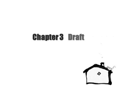 Chapter 3 Draft. NEU School of Business & Administration 2/Chapter 3 Objectives be able to draft a letter.